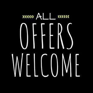 Other - All Offers Are Welcome...